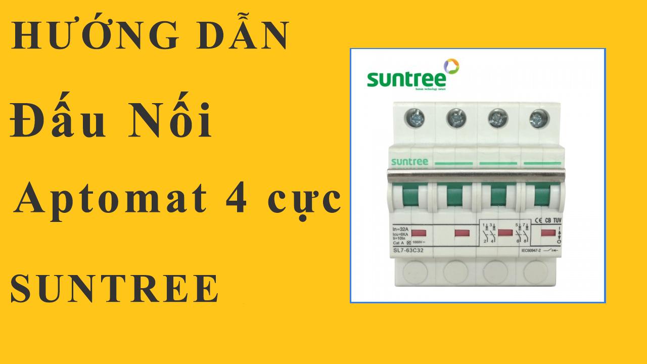 Hướng dẫn Đấu Nối Aptomat 4 cục Suntree